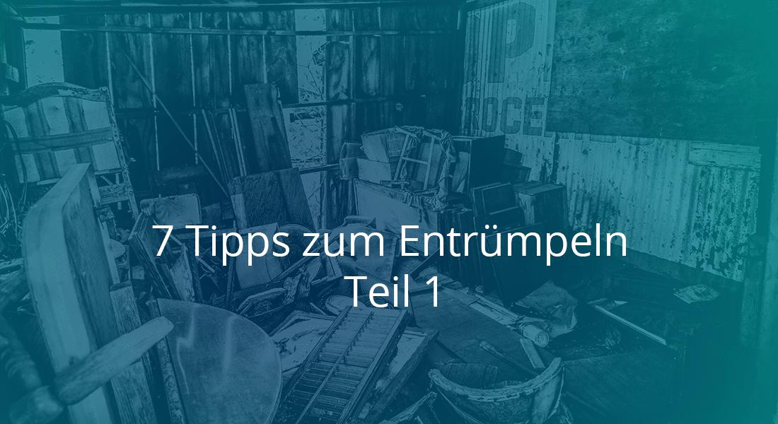 7 Tipps zum Entrümpeln Teil 1