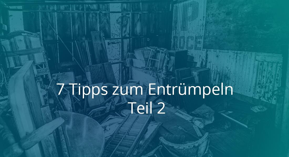 7 Tipps zum Entrümpeln Teil 2