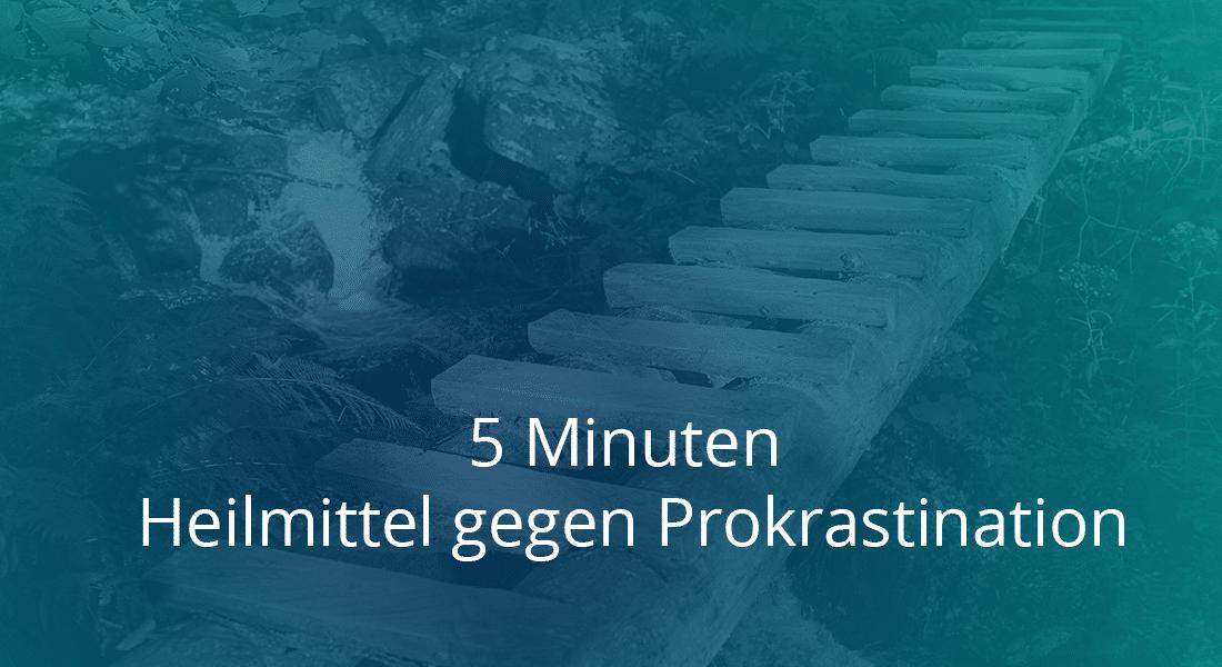 5 Minuten - Heilmittel gegen Prokrastination