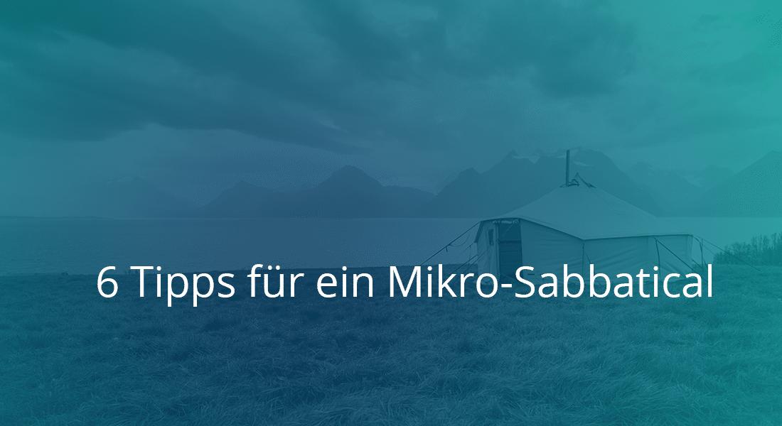 6 Tipps für ein Mikro-Sabbatical
