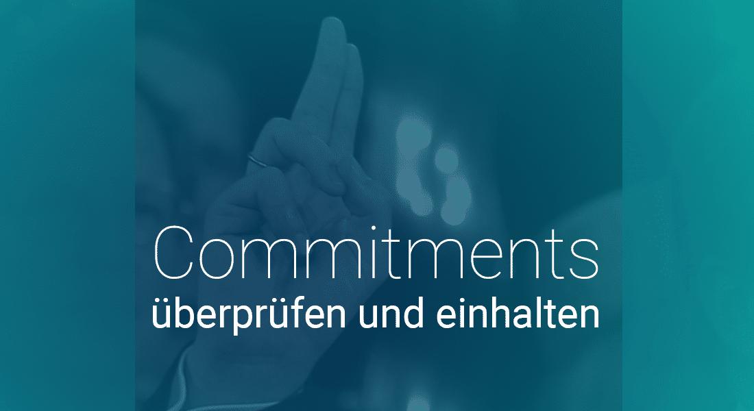 Commitments überprüfen und einhalten