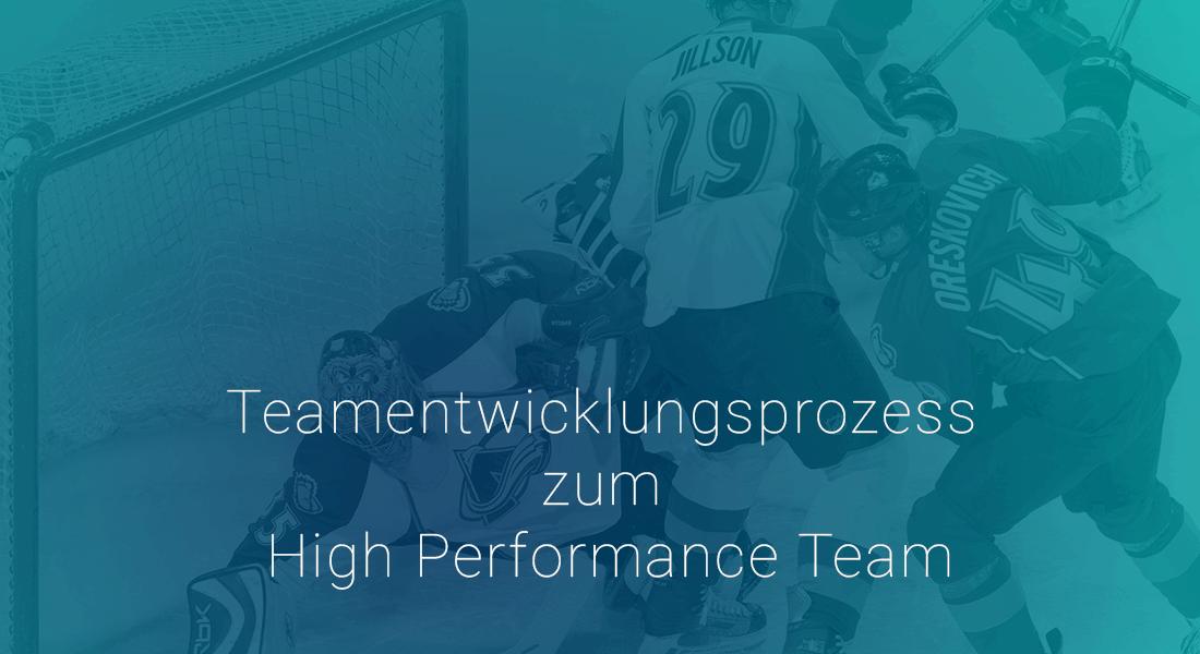 Teamentwicklungsprozess zum High Performance Team
