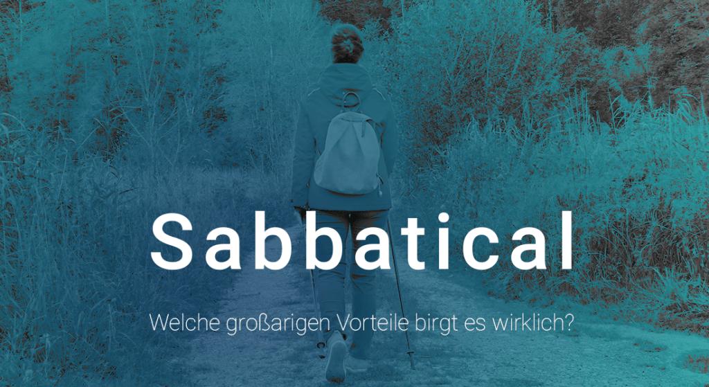 Sabbatical – Welche großartigen Vorteile bringt es wirklich?
