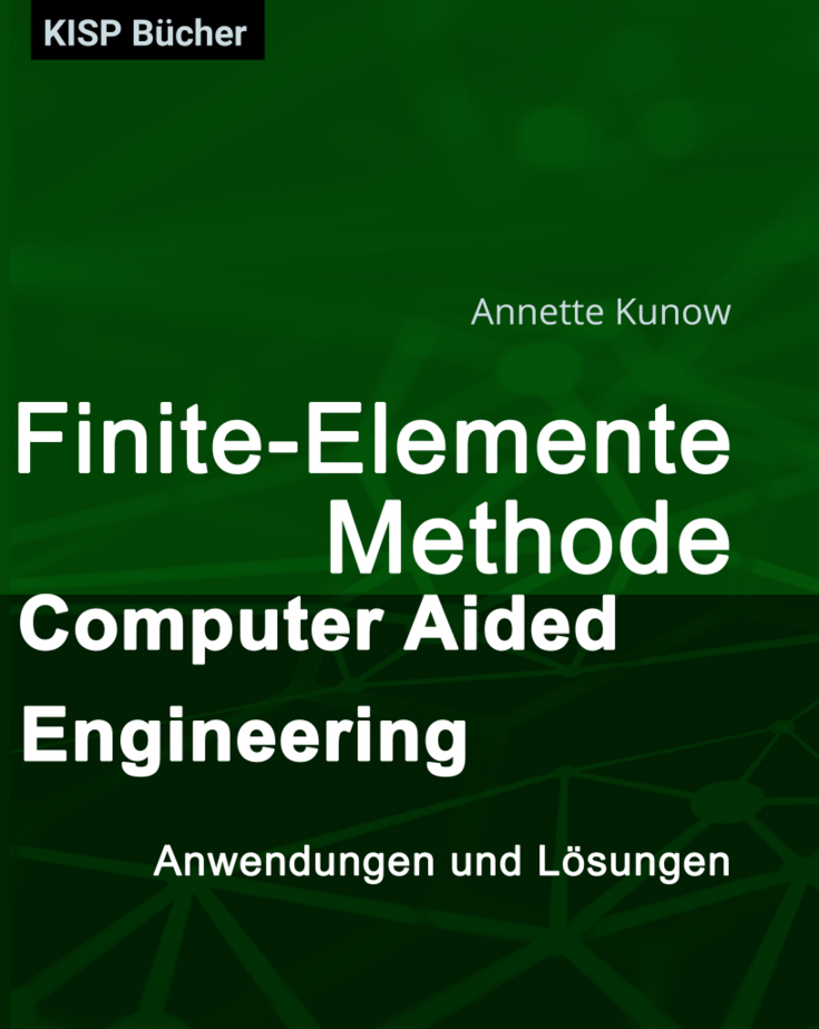 Finite-Elemente-Methode Computer Aided Engineering (CAE)