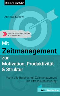 Mit Zeitmanagement zur Motivation, Produktivität und Struktur Teil 1 Motivation