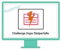 Challenge Uups Stolperfalle