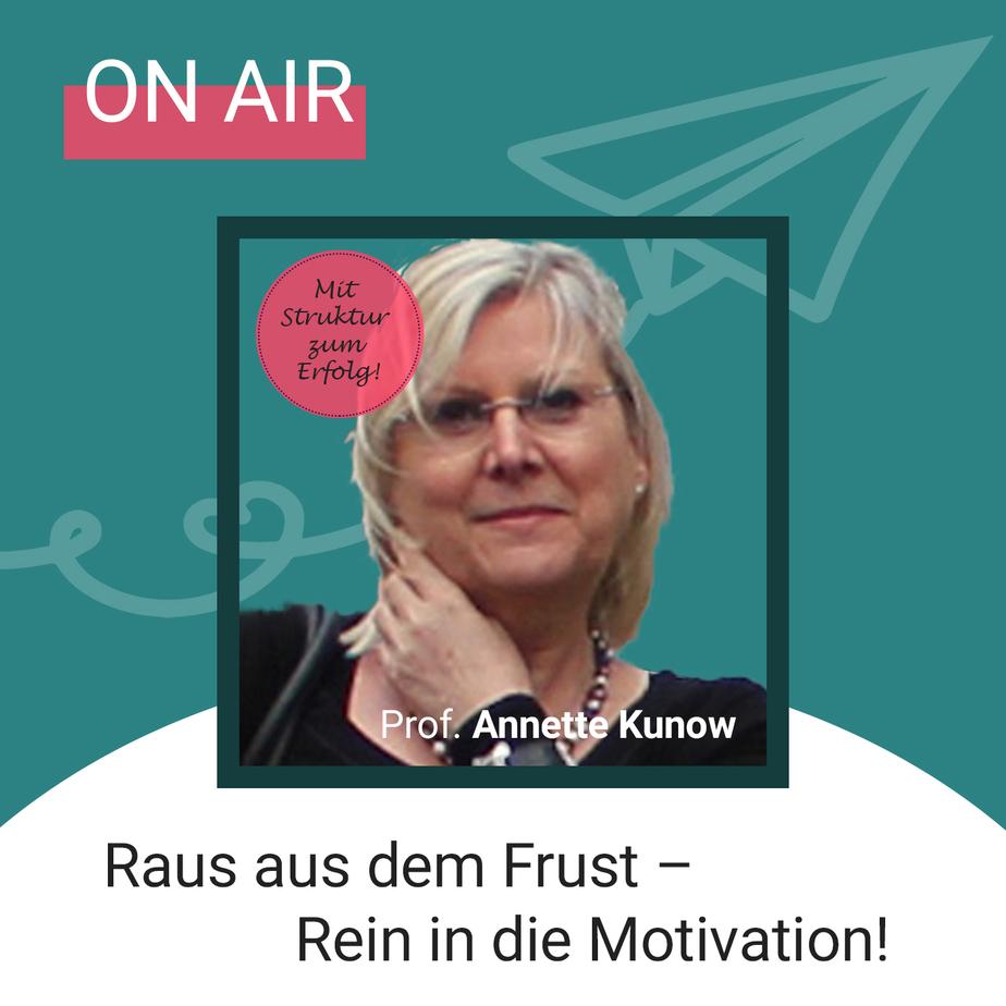 """Podcast """"Raus aus dem Frust - Rein in die Motivation"""""""